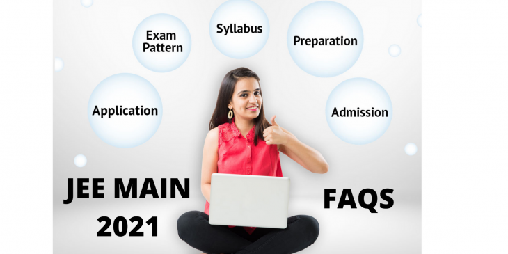 JEE Main 2021 : Frequently asked questions